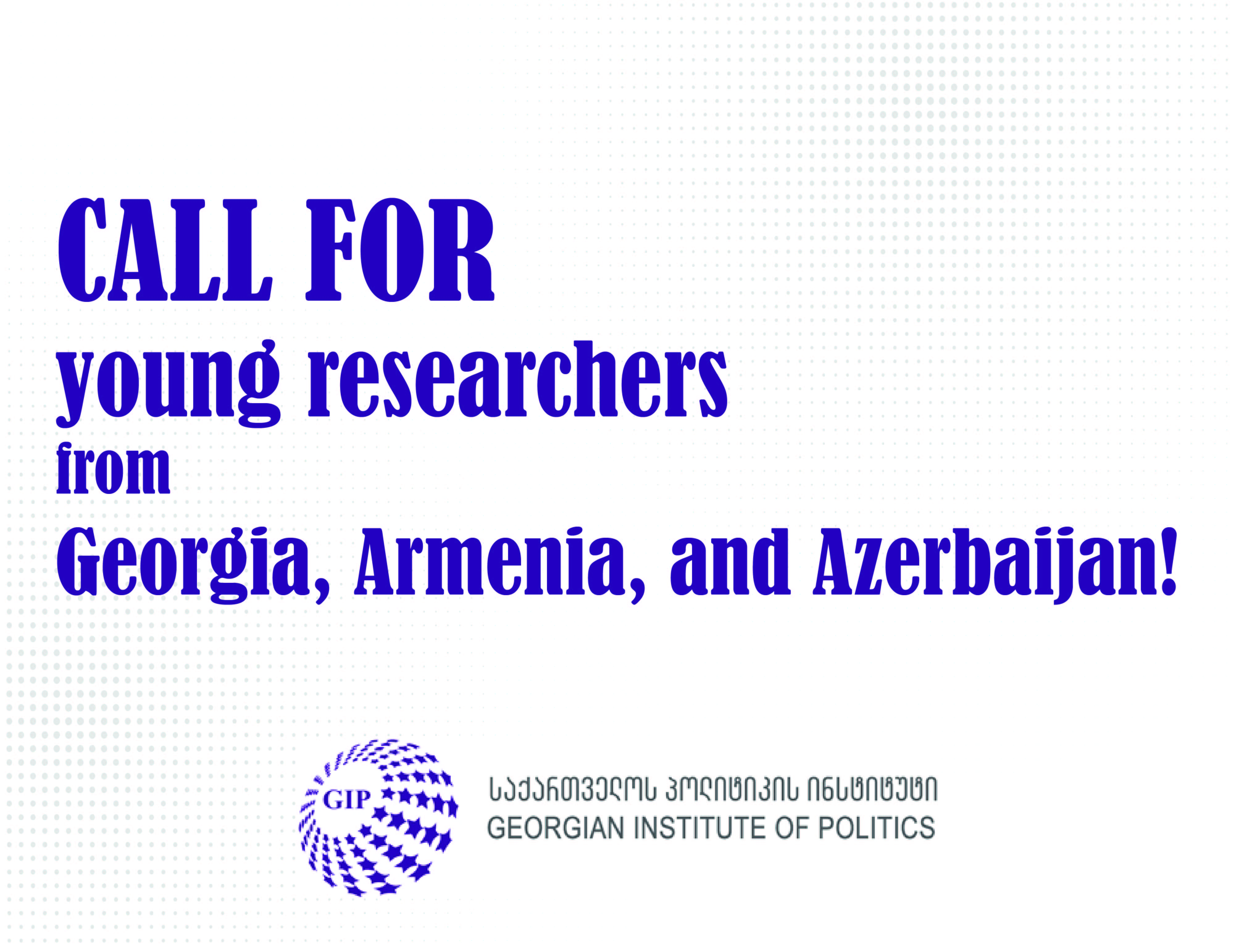 Call for young researchers from Georgia, Armenia, and Azerbaijan on the geopolitical shifts in the South Caucasus region