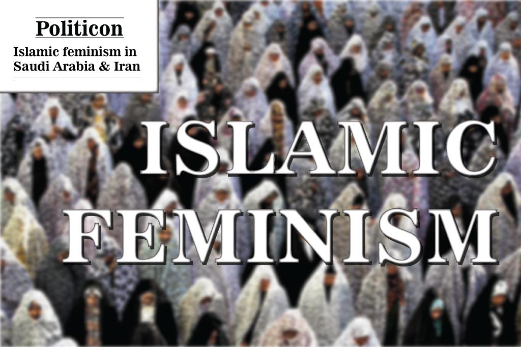 İslam feminizmi: Səudiyyə Ərəbistanı və İran keysləri